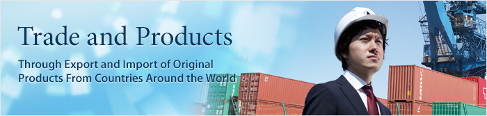 Trade and Products Through Export and Import of Original Products from all Around the World